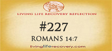 Living Life Recovery Reflection 227