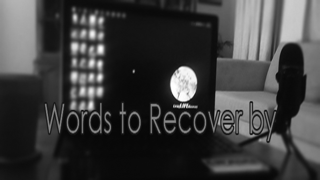 Words to Recovery by